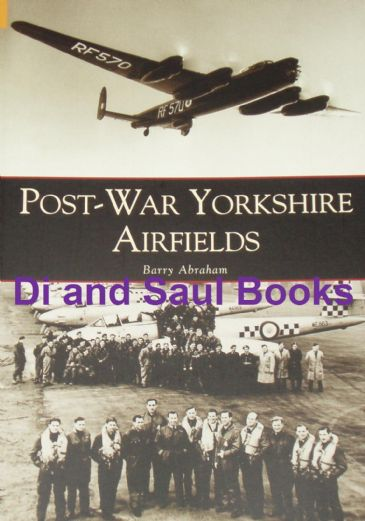Post-War Yorkshire Airfields, by Barry Abraham